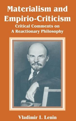 Materialism and Empirio-Criticism: Critical Comments on a Reactionary Philosophy (Paperback)