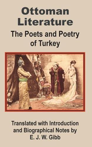 Ottoman Literature: The Poets and Poetry of Turkey (Paperback)