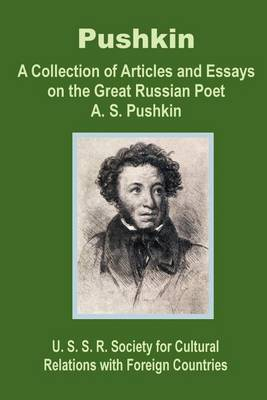 Pushkin: A Collection of Articles and Essays on the Great Russian Poet A. S. Pushkin (Paperback)