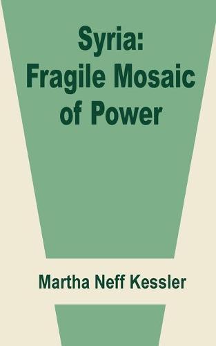 Syria: Fragile Mosaic of Power (Paperback)