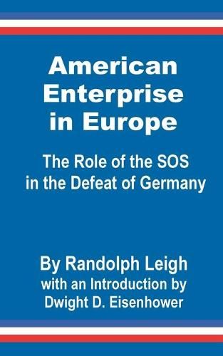 American Enterprise in Europe: The Role of the SOS in the Defeat of Germany (Paperback)
