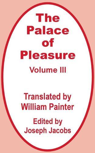 The Palace of Pleasure (Volume Three) (Paperback)