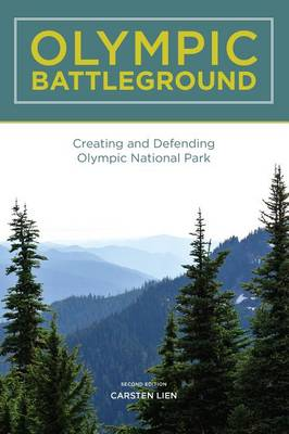 Olympic Battleground: The Power Politics of Timber Preservation (Paperback)