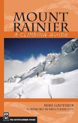 Mount Rainier: A Climbing Guide: A Climbing Guide - Climbing Guides (Paperback)