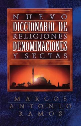 Nuevo diccionario de religiones, denominaciones y sectas (Paperback)