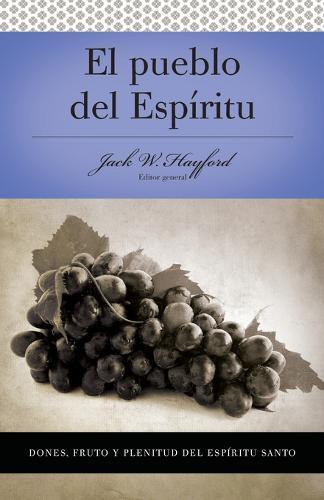 Serie Vida en Plenitud: El Pueblo del Espiritu: Dones, fruto y plenitud el Espiritu Santo (Paperback)