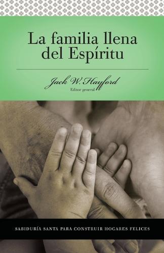 Serie Vida en Plenitud: La Familia Llena del Espiritu: Sabiduria santa para edificar hogares felices (Paperback)