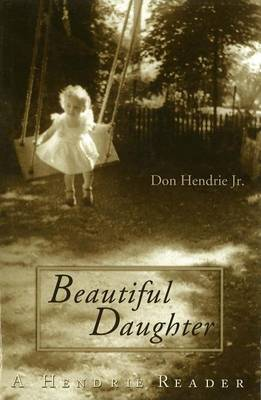 Beautiful Daughter: A Hendrie Reader (Paperback)