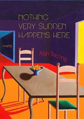 Nothing Very Sudden Happens Here: Poems (Paperback)