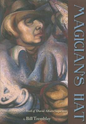 Magician's Hat: Poems on the Life of David Alfaro Siqueiros (Paperback)