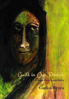 Guilt in Our Pockets: Poems from South India (Paperback)