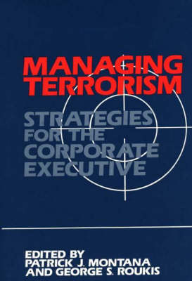 Managing Terrorism: Strategies for the Corporate Executive - Praeger Security International (Hardback)