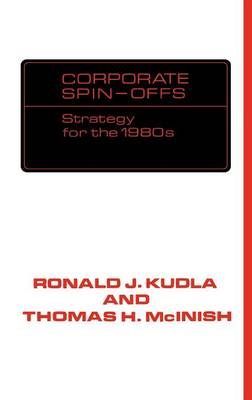 Corporate Spin-offs: Strategy for the 1980s (Hardback)