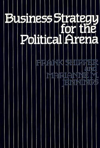 Business Strategy for the Political Arena (Hardback)