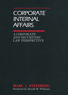 Corporate Internal Affairs: A Corporate and Securities Law Perspective (Hardback)