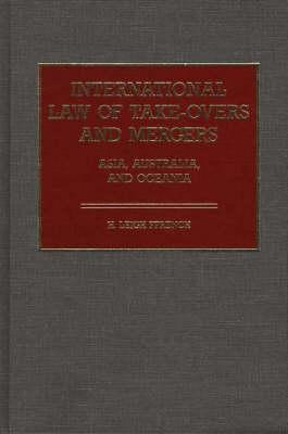 International Law of Take-Overs and Mergers: Asia, Australia, and Oceania (Hardback)