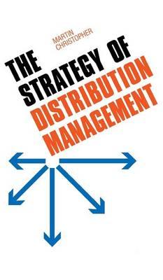 The Strategy of Distribution Management (Hardback)