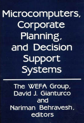 Microcomputers, Corporate Planning, and Decision Support Systems (Hardback)