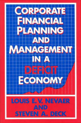 Corporate Financial Planning and Management in a Deficit Economy (Hardback)