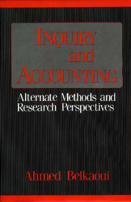 Inquiry and Accounting: Alternate Methods and Research Perspectives (Hardback)