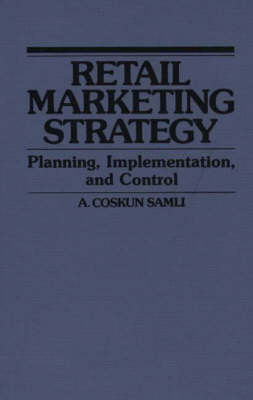 Retail Marketing Strategy: Planning, Implementation, and Control (Hardback)
