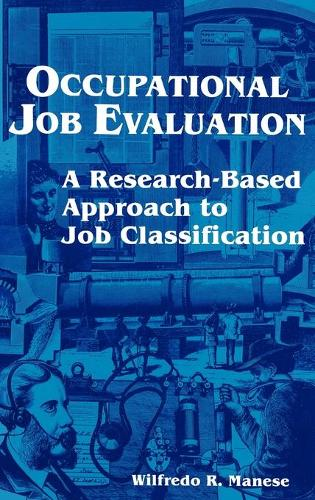 Occupational Job Evaluation: A Research-Based Approach to Job Classification (Hardback)