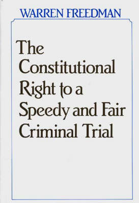 The Constitutional Right to a Speedy and Fair Criminal Trial (Hardback)