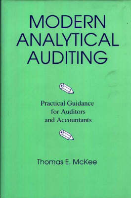 Modern Analytical Auditing: Practical Guidance for Auditors and Accountants (Hardback)