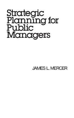 Strategic Planning for Public Managers (Hardback)