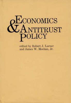 Economics and Antitrust Policy (Hardback)