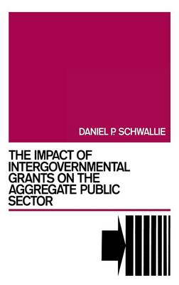 The Impact of Intergovernmental Grants on the Aggregate Public Sector (Hardback)