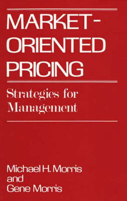 Market-Oriented Pricing: Strategies for Management (Hardback)