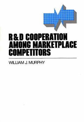 R&D Cooperation Among Marketplace Competitors (Hardback)