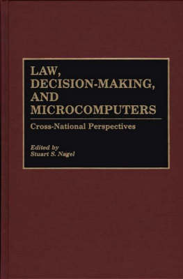 Law, Decision-Making, and Microcomputers: Cross-National Perspectives (Hardback)