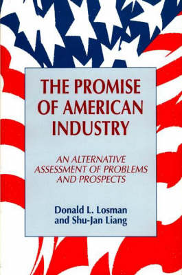 The Promise of American Industry: An Alternative Assessment of Problems and Prospects (Hardback)