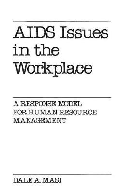 AIDS Issues in the Workplace: A Response Model for Human Resource Management (Hardback)
