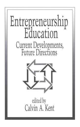 Entrepreneurship Education: Current Developments, Future Directions (Hardback)