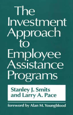 The Investment Approach to Employee Assistance Programs (Hardback)