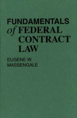 Fundamentals of Federal Contract Law (Hardback)