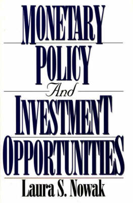 Monetary Policy and Investment Opportunities (Hardback)