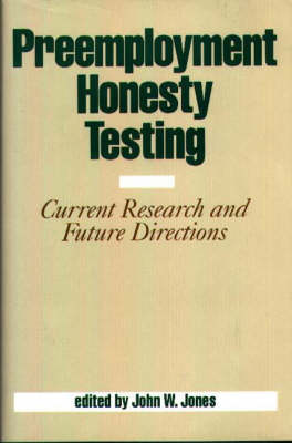 Preemployment Honesty Testing: Current Research and Future Directions (Hardback)