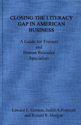Closing the Literacy Gap in American Business: A Guide for Trainers and Human Resource Specialists (Hardback)