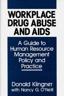 Workplace Drug Abuse and AIDS: A Guide to Human Resource Management Policy and Practice (Hardback)