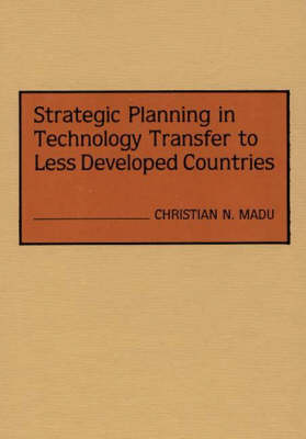 Strategic Planning in Technology Transfer to Less Developed Countries (Hardback)