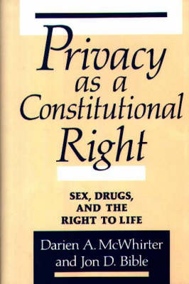 Privacy as a Constitutional Right: Sex, Drugs, and the Right to Life (Hardback)