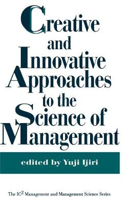 Creative and Innovative Approaches to the Science of Management (Hardback)