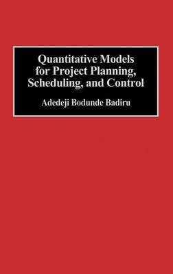 Quantitative Models for Project Planning, Scheduling, and Control (Hardback)