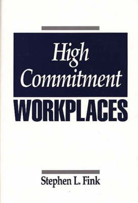 High Commitment Workplaces (Hardback)