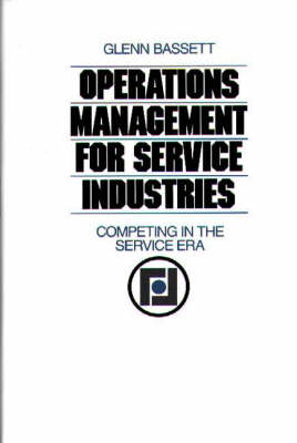 Operations Management for Service Industries: Competing in the Service Era (Hardback)