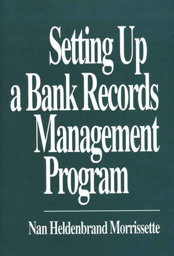 Setting up a Bank Records Management Program (Hardback)
